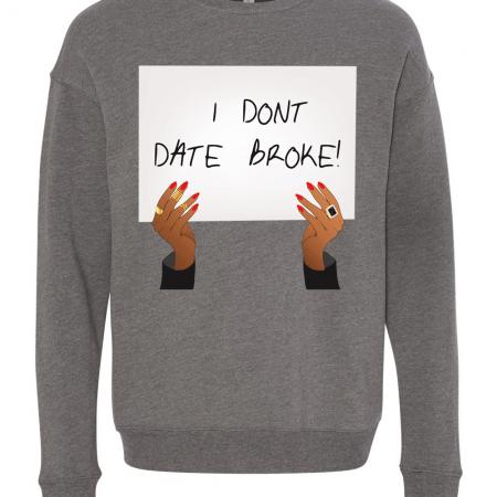 i-dont-date-broke-grey