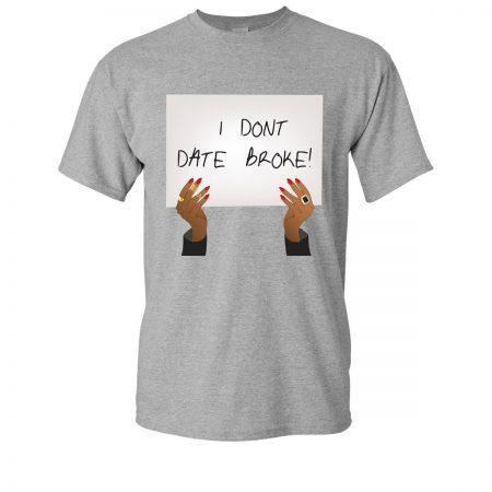 dont_date_broke_tee